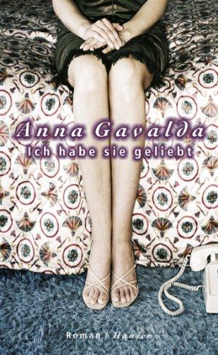 Buchseite und Rezensionen zu 'Ich habe sie geliebt: Roman' von Anna Gavalda