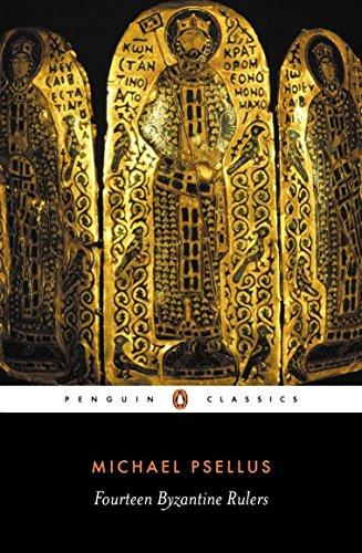 Fourteen Byzantine Rulers: The Chronographia of Michael Psellus (Penguin Classics)