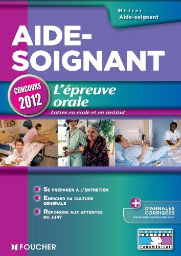 Aide-Soignant L'épreuve orale Concours 2012 par Valérie Villemagne, Anne-Laure Moigneau, Joseph Autori