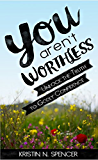 You Aren't Worthless: Unlock the Truth to Godly Confidence (English Edition)