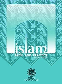 Islam: Faith and Practice by [Rahman, Afzalur]