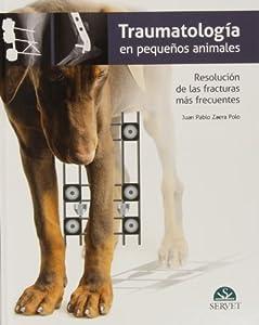 traumatología gato: Traumatología en pequeños animales. Resolución de las fracturas más frecuentes -...