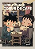 Telecharger Livres Une douce odeur de cafe (PDF,EPUB,MOBI) gratuits en Francaise