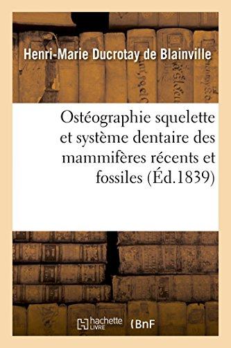 Ostéographie comparée du squelette et du système dentaire des mammifères Tome 3 Atlas