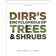 Dirr's Encyclopedia of Trees and Shrubs by Michael A. Dirr (November 21, 2011) Hardcover
