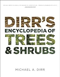 Dirr's Encyclopedia of Trees and Shrubs by Michael A. Dirr (2011-11-21)