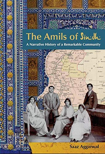 The Amils of Sindh: A Narrative History of a Remarkable Community ...