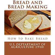 Bread and Bread Making: How to Bake Bread