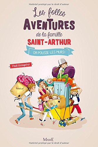 Les folles aventures de la famille Saint-Arthur, Tome 6 : On pousse les murs