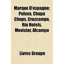 Marque DEspagne: Puleva, Chupa Chups, Cruzcampo, Riu Hotels, Movistar