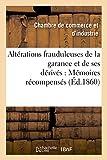 Telecharger Livres Alterations frauduleuses de la garance et de ses derives Memoires recompenses au concours ouvert a Avignon sur cette question (PDF,EPUB,MOBI) gratuits en Francaise
