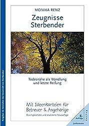 Zeugnisse Sterbender: Todesnähe als Wandlung und letzte Reifung. <i>Durchgesehene und erweiterte Neuauflage</i>