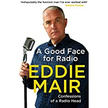 A Good Face for Radio: Confessions of a Radio Head