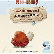 Was Besonderes: Something Special / Kinderbuch Deutsch-Englisch mit Audio-CD in acht Sprachen