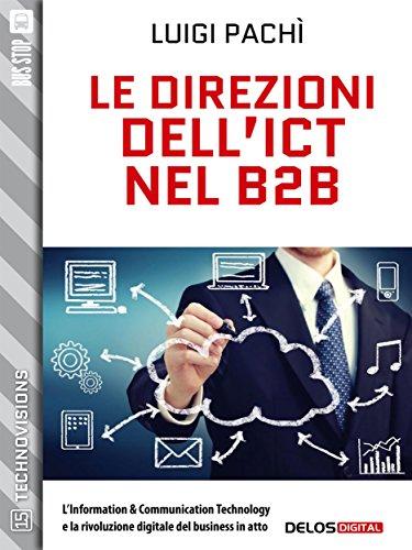 Le direzioni dell'ICT nel B2B (TechnoVisions) di Luigi Pachì