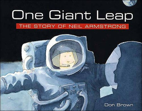 One Giant Leap: The Story of Neil Armstrong por Don Brown