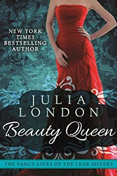 Beauty Queen (The Fancy Lives of the Lear Sisters Book 2) by [London, Julia]