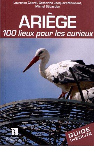 Ariège : 100 lieux pour les curieux