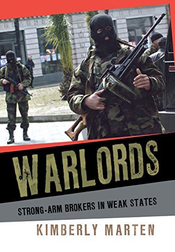 Warlords: Strong-arm Brokers in Weak States (Cornell Studies in Security Affairs) by Kimberly Marten (2012-06-26)