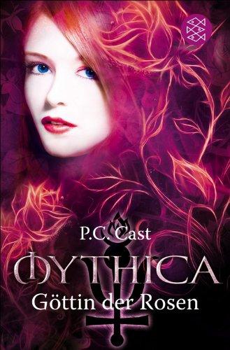 Göttin der Rosen (Mythica 5) von [Cast, P.C.]