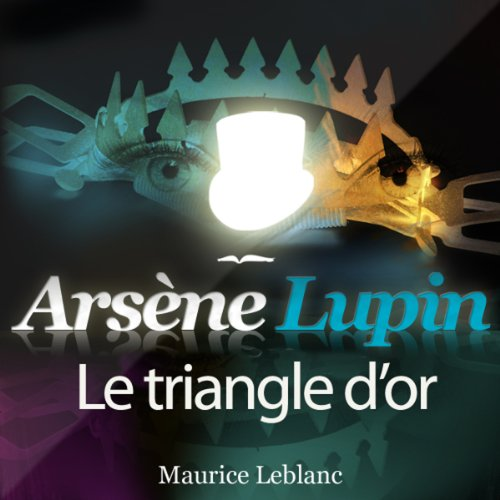Le triangle d'or (Arsène Lupin 24)