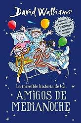 La increible historia de... los amigos de medianoche (Colección David Walliams)
