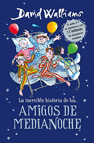 La increible historia de... los amigos de medianoche (Colección David Walliams) por David Walliams