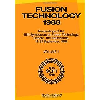 Fusion Technology: 15th: Symposium Proceedings (SYMPOSIUM ON FUSION TECHNOLOGY//FUSION TECHNOLOGY)