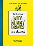 Why Mummy Drinks: The Journal: The Sunday Times Number One Bestselling Author