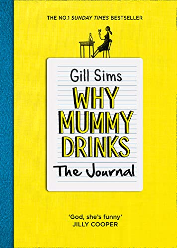 Why Mummy Drinks: The Journal: The Sunday Times Number One Bestselling Author par  Gill Sims
