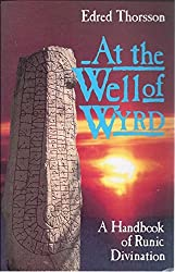 At the Well of Wyrd: A Handbook of Runic Divination