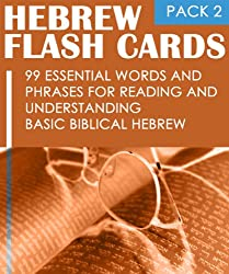 Hebrew Flash Cards: 99 Essential Words And Phrases For Reading And Understanding Basic Biblical Hebrew (PACK 2) (English Edition)