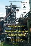 Handbuch für das Technische Underwriting: Aufnahme und Analyse von gewerblichen Sachrisiken