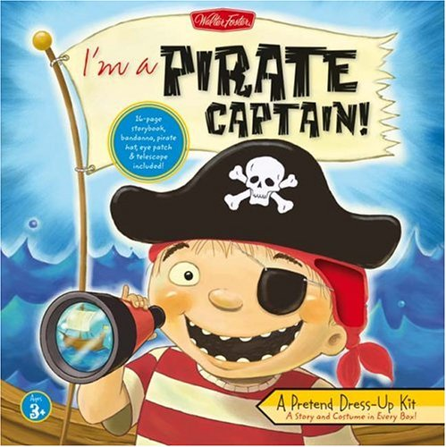 I'm a Pirate Captain!: A Pretend Dress-Up Kit [With 16-Page Storybook and Bandanna, Pirate Hat, Eye Patch & Telescope] (Pretend Dress-Up (Pirate Up Kit Dress)
