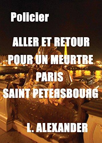 Aller et retour pour un meurtre Paris-Saint Pétersbourg