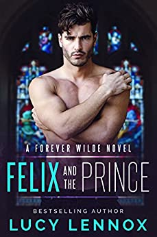 Felix and the Prince: A Forever Wilde Novel (English Edition)