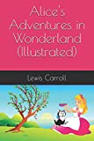 Alice's Adventures in Wonderland (Illustrated)