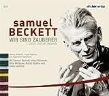 Wir sind Zauberer. 6 CDs - Samuel Beckett