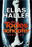 Der Todesschöpfer (Ein... von Elias Haller