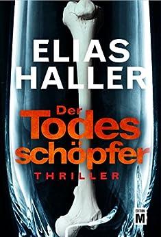 Der Todesschöpfer (Ein Klara-Frost-Thriller 2) (German Edition) by [Haller, Elias]