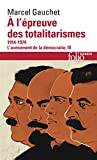 L'avènement de la démocratie, III:À l'épreuve des totalitarismes - (1914-1974)