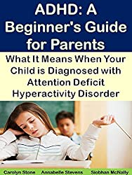 ADHD: A Beginner's Guide for Parents: What It Means When Your Child is Diagnosed with Attention Deficit Hyperactivity Disorder (Health Matters Book 43) (English Edition)