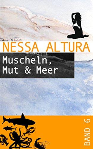Muscheln, Mut & Meer (Sommergeschichten von Nessa Altura 6)
