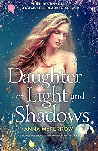 Daughter of Light and Shadows: A gorgeous fantasy page turner of witchcraft and magic by [McKerrow, Anna]
