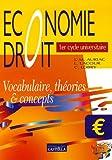 Economie Droit 1er cycle universitaire - Vocabulaire, théories & concepts