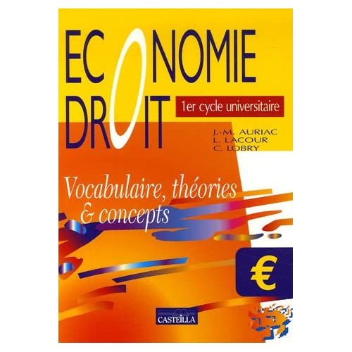 Economie Droit 1er cycle universitaire : Vocabulaire, théories & concepts