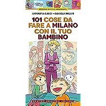 101 cose da fare a Milano con il tuo bambino (eNewton Manuali e guide)