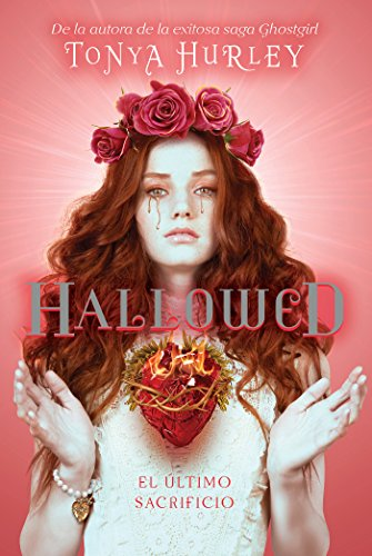 Hallowed (The Blessed 3): El último sacrificio por Tonya Hurley