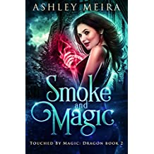 Smoke and Magic (Touched By Magic: Dragon Book 2)