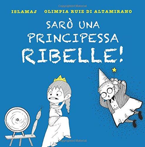 Sar una principessa ribelle!: Io mi salvo da sola...